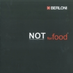NOT FOR FOOD – BERLONI